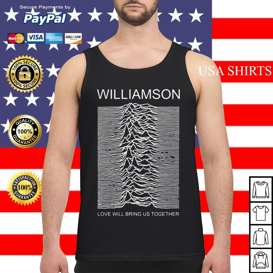Williamson love will bring us together Tank top