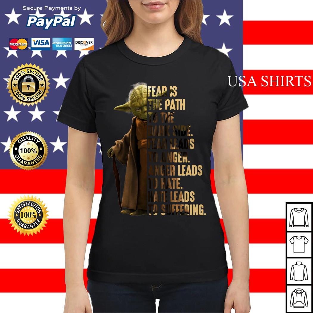Yoda fear is the path to the dark side fear leads to anger Ladies tee