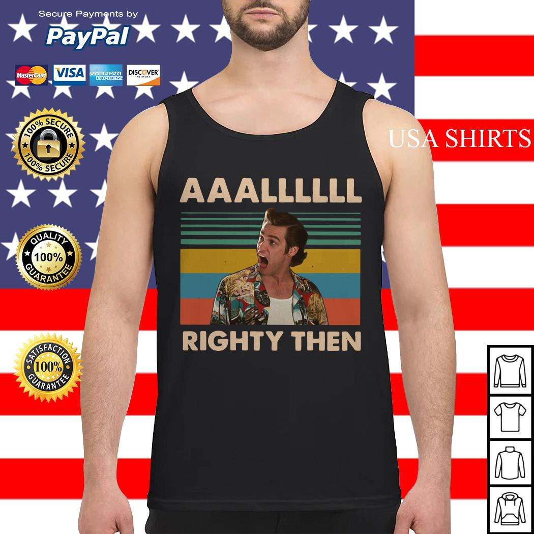 Ace Ventura Allll righty then vintage Tank top