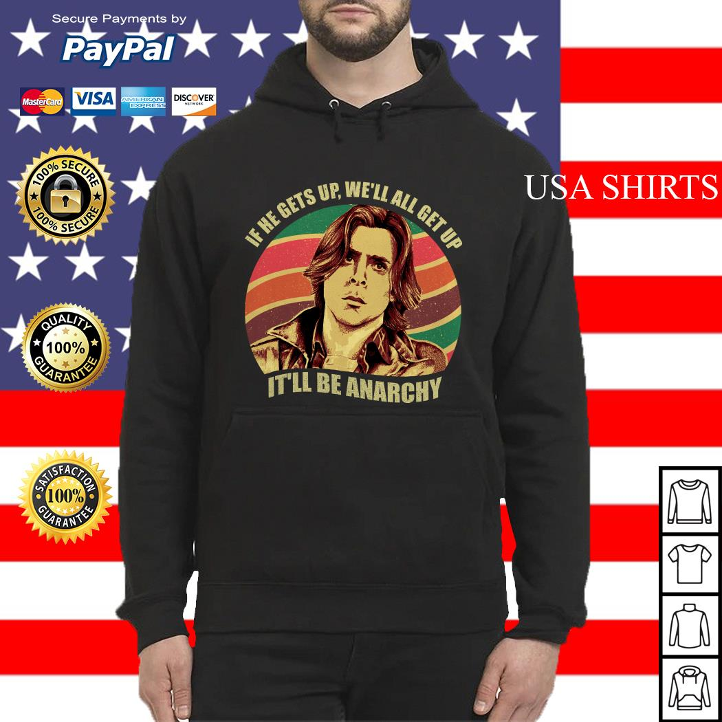 Anarchy Breakfast Club If he gets up we'll all get up it'll be anarchy Hoodie