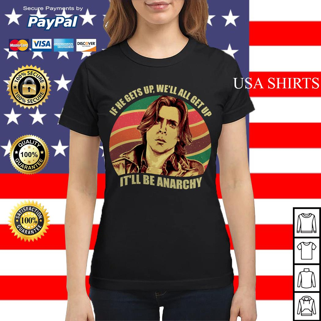 Anarchy Breakfast Club If he gets up we'll all get up it'll be anarchy Ladies tee
