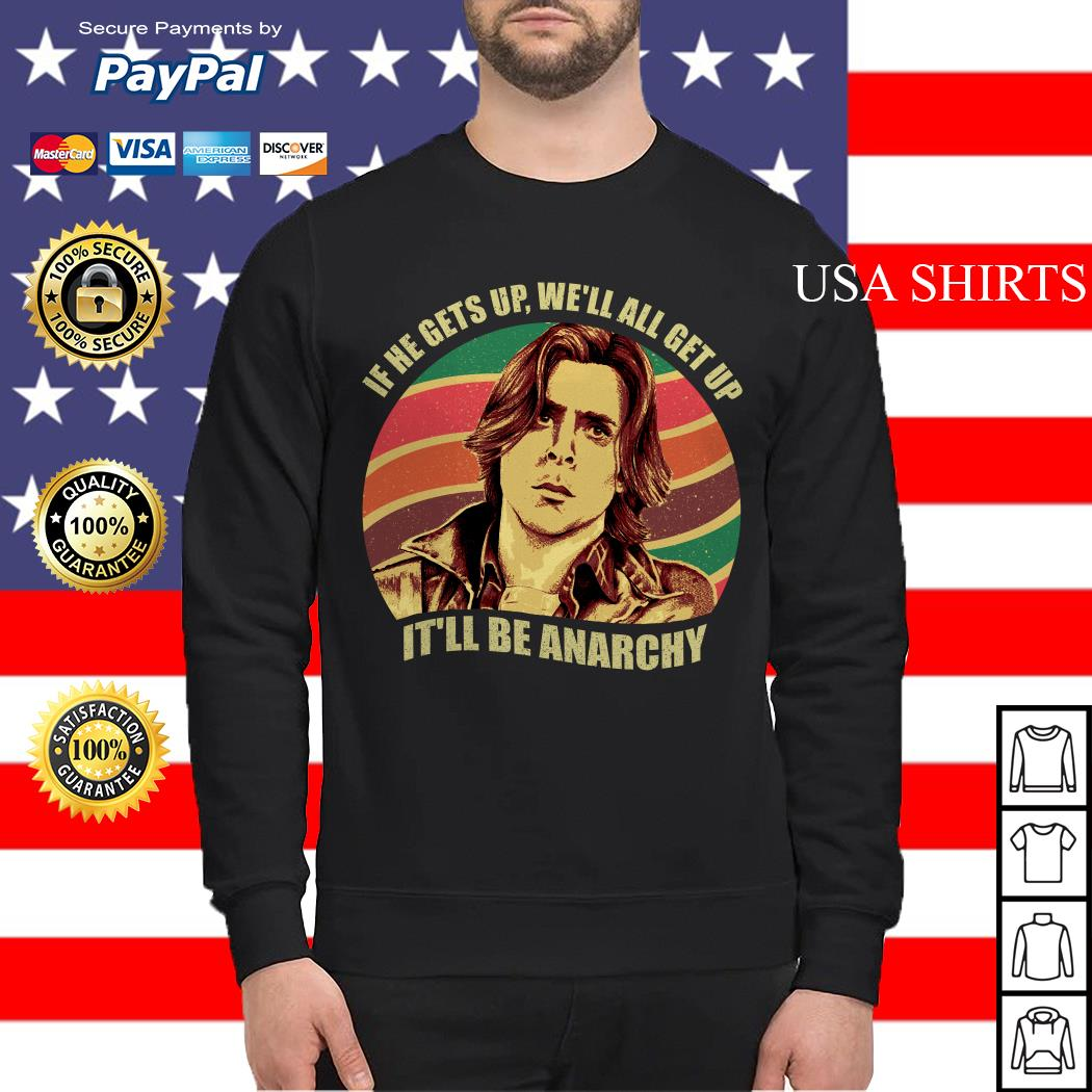 Anarchy Breakfast Club If he gets up we'll all get up it'll be anarchy Sweater