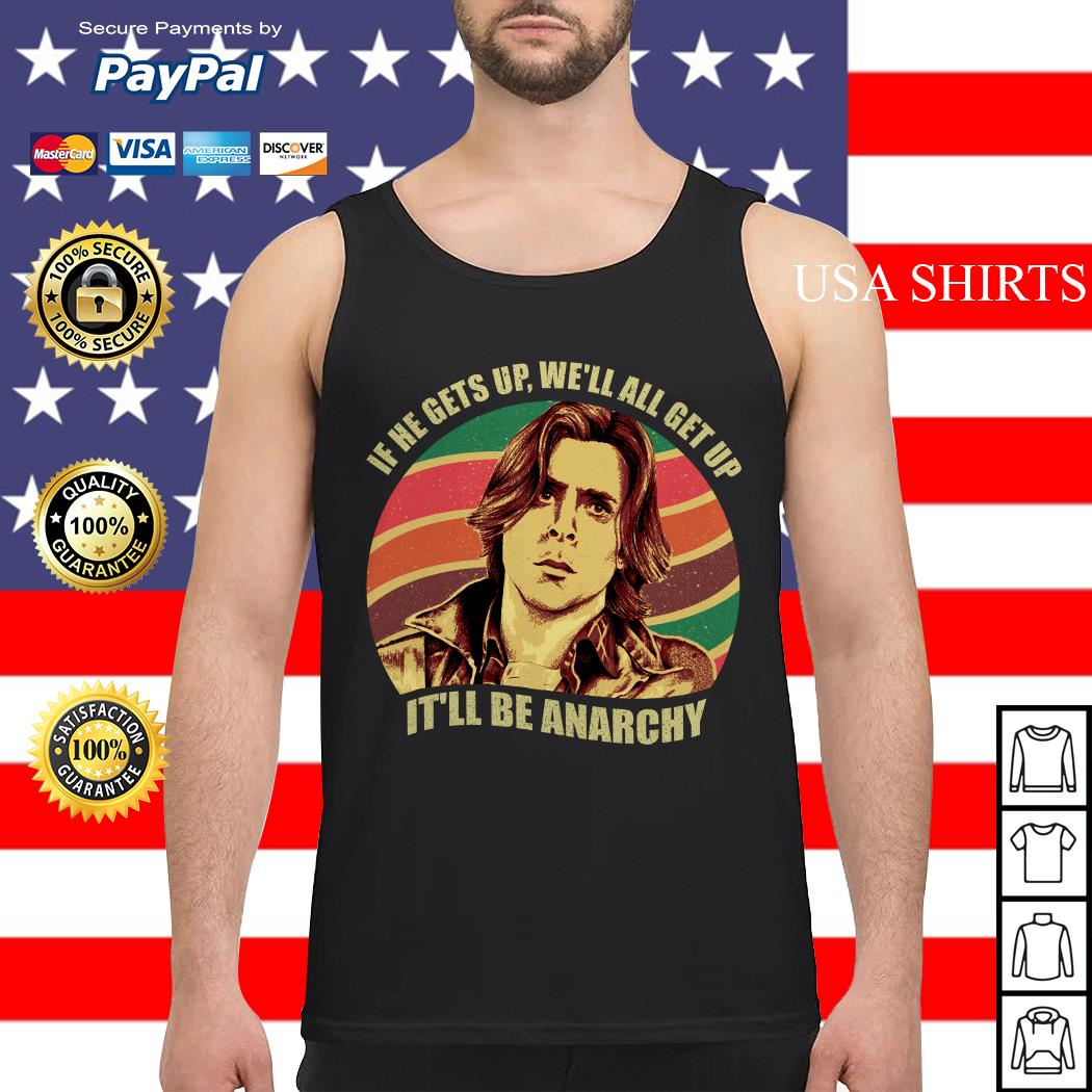 Anarchy Breakfast Club If he gets up we'll all get up it'll be anarchy Tank top