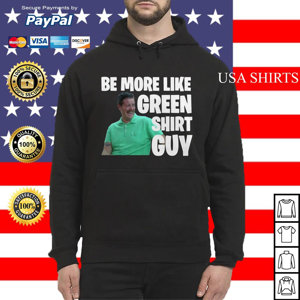 Be more like green Hoodie