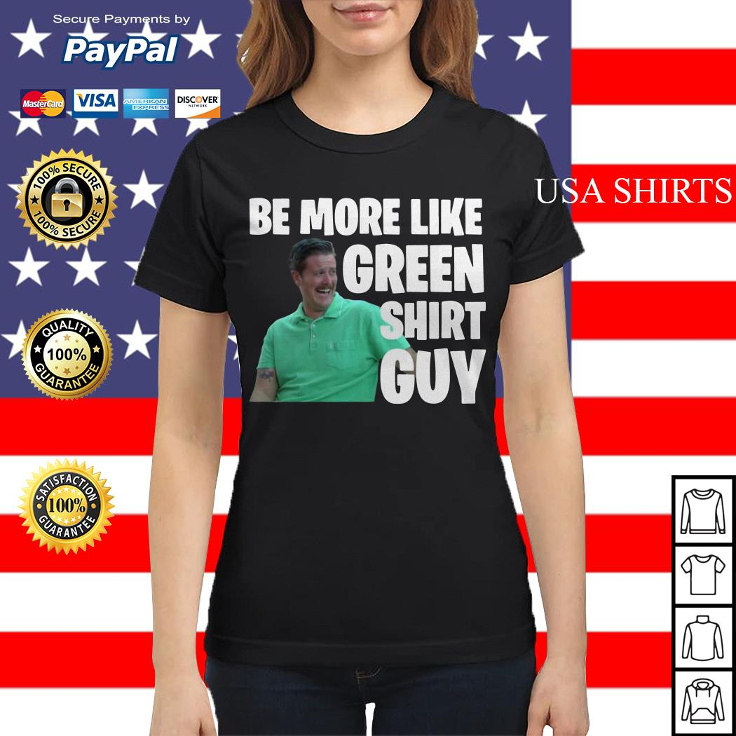 Be more like green Ladies tee