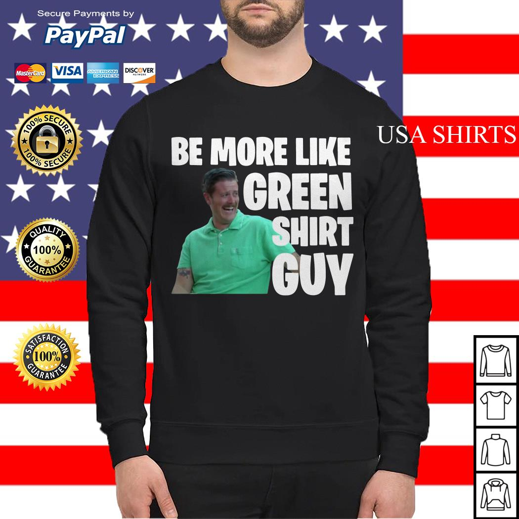 Be more like green Sweater