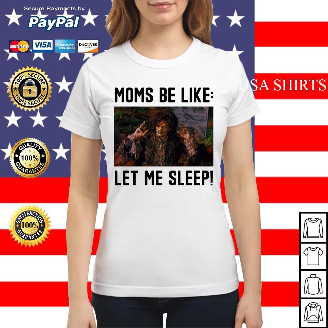 Billy Butcherson moms be like let me sleep Ladies tee
