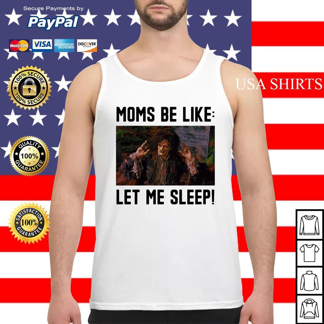 Billy Butcherson moms be like let me sleep Tank top