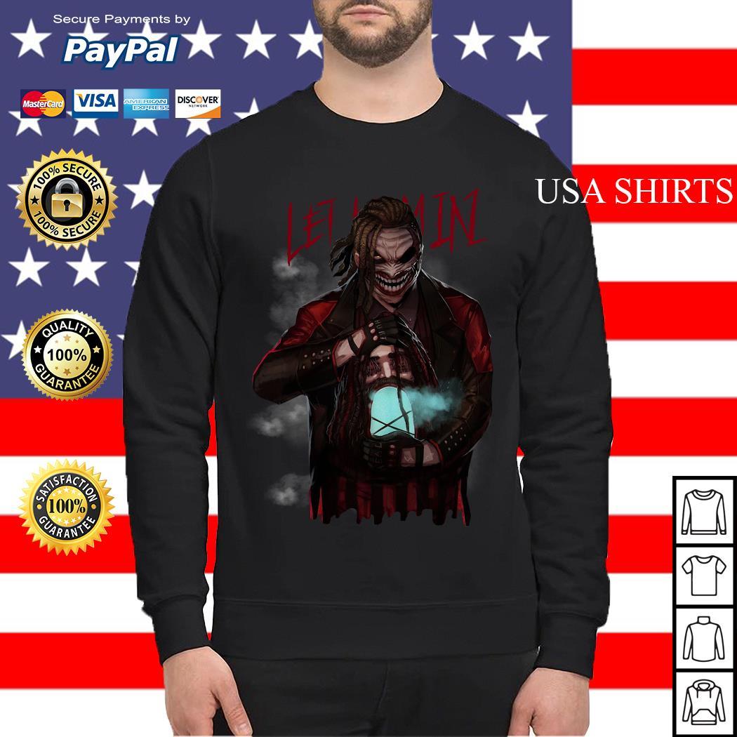 Bray Wyatt let him in Sweater