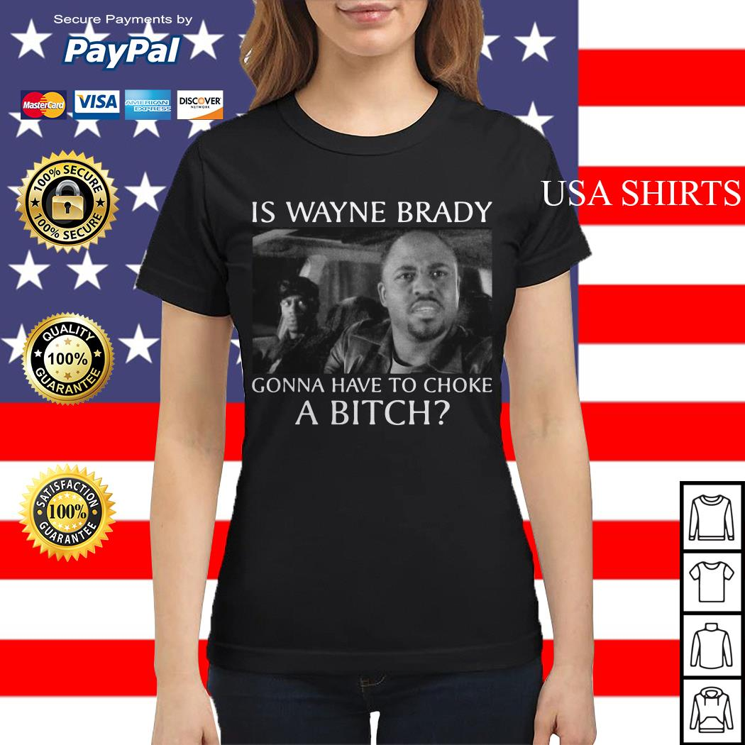 Chappelle Show Is Wayne Brady Gonna Have To Choke A Bitch Ladies tee
