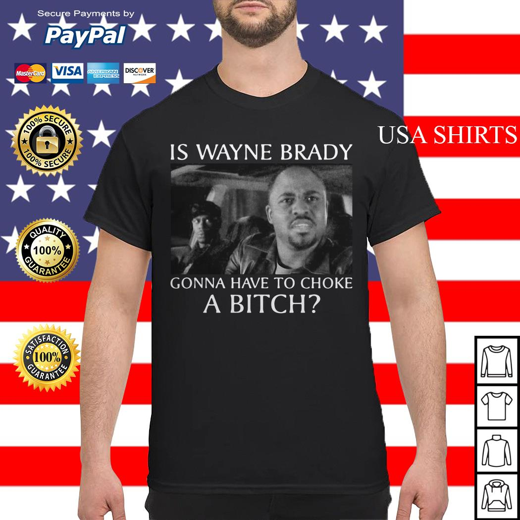 Chappelle Show Is Wayne Brady Gonna Have To Choke A Bitch shirt