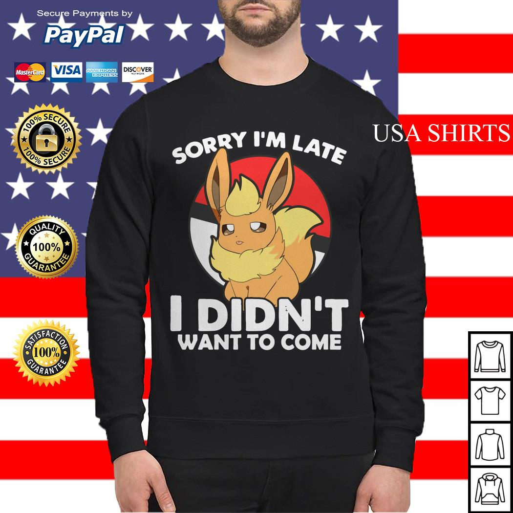 Eevee sorry I'm late I didn't want to come Sweater