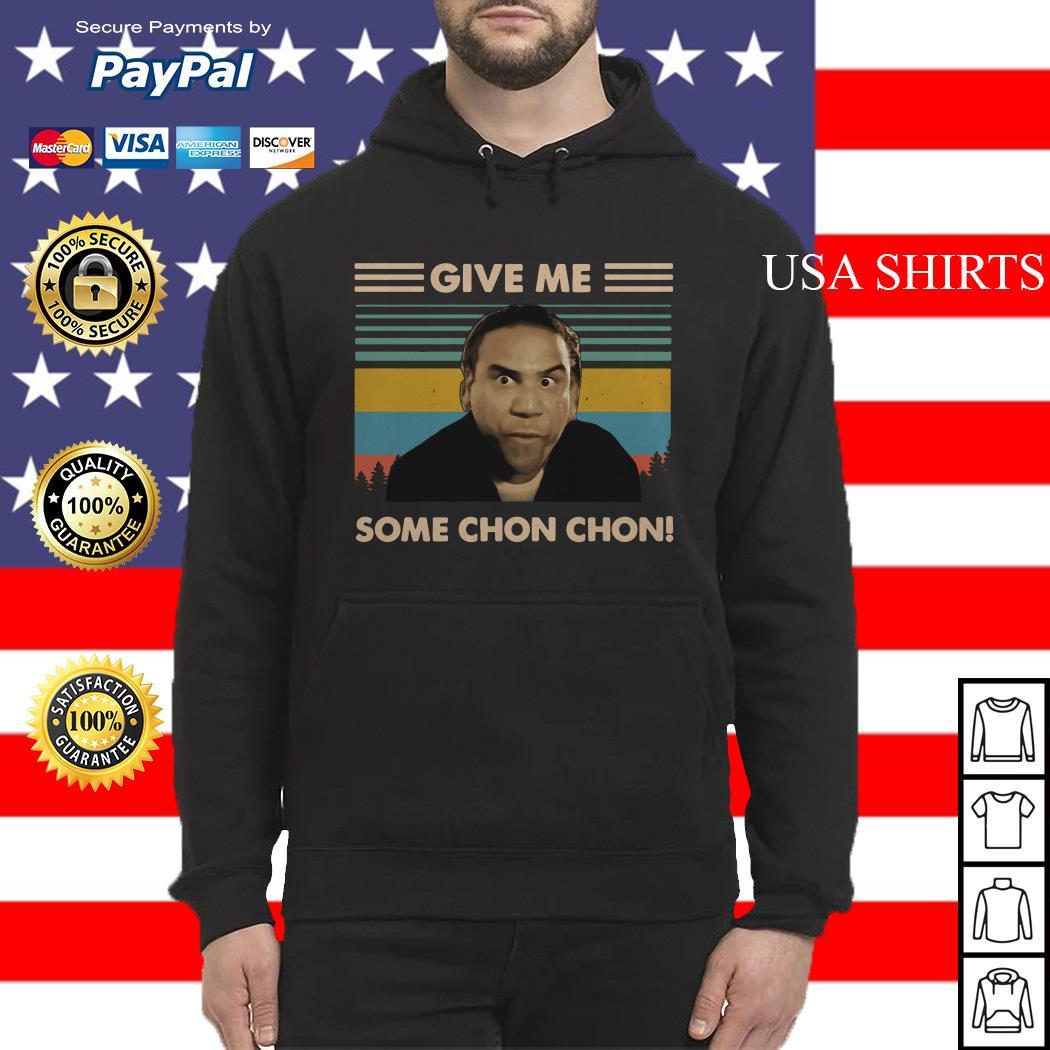 Give me some Chon-Chon vintage Hoodie