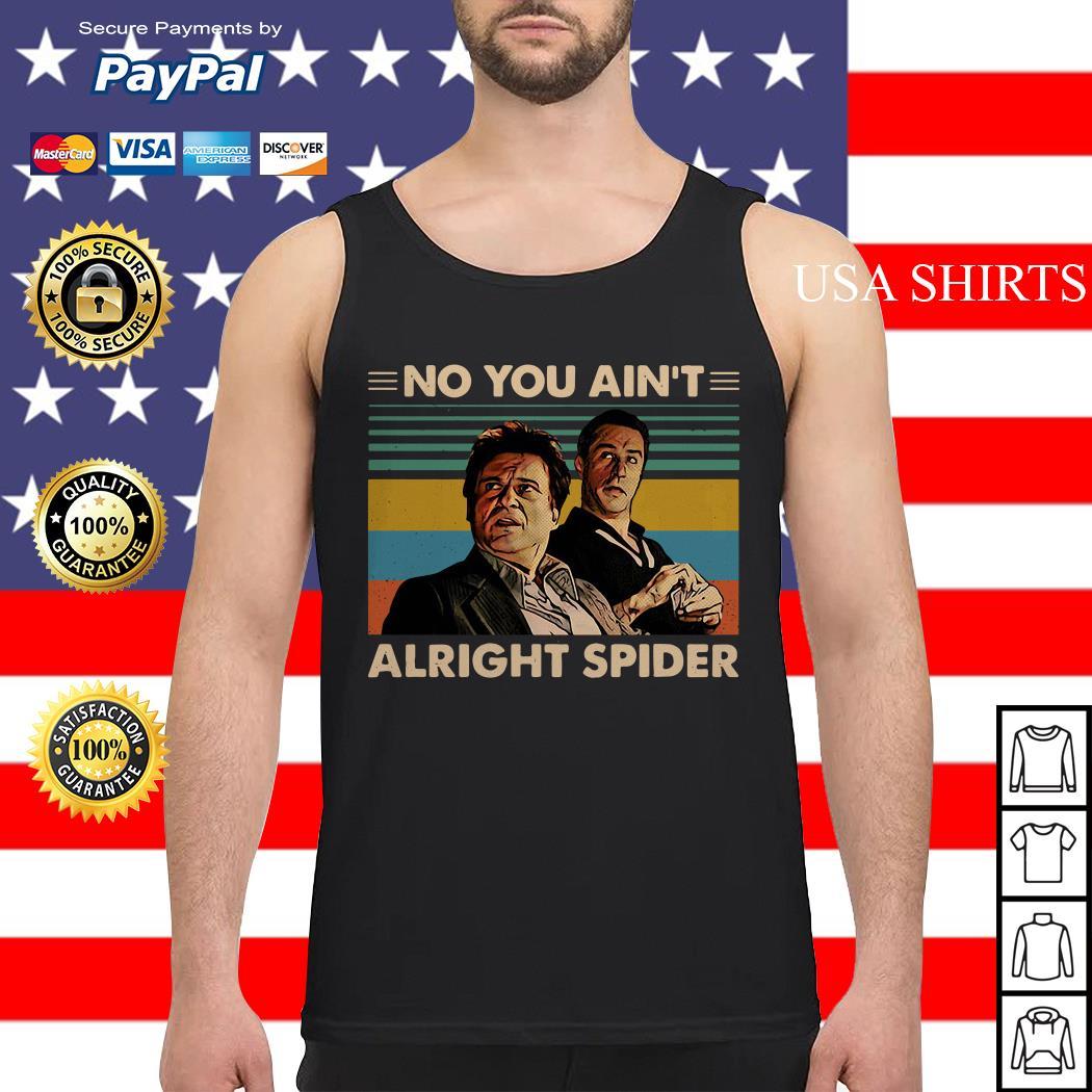 Goodfellas No you ain't alright spider vintage Tank top
