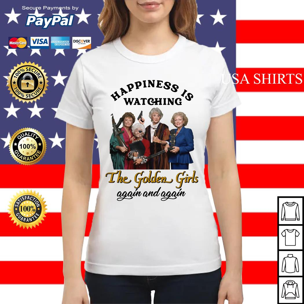 Happiness is watching The Golden Girls again Ladies tee