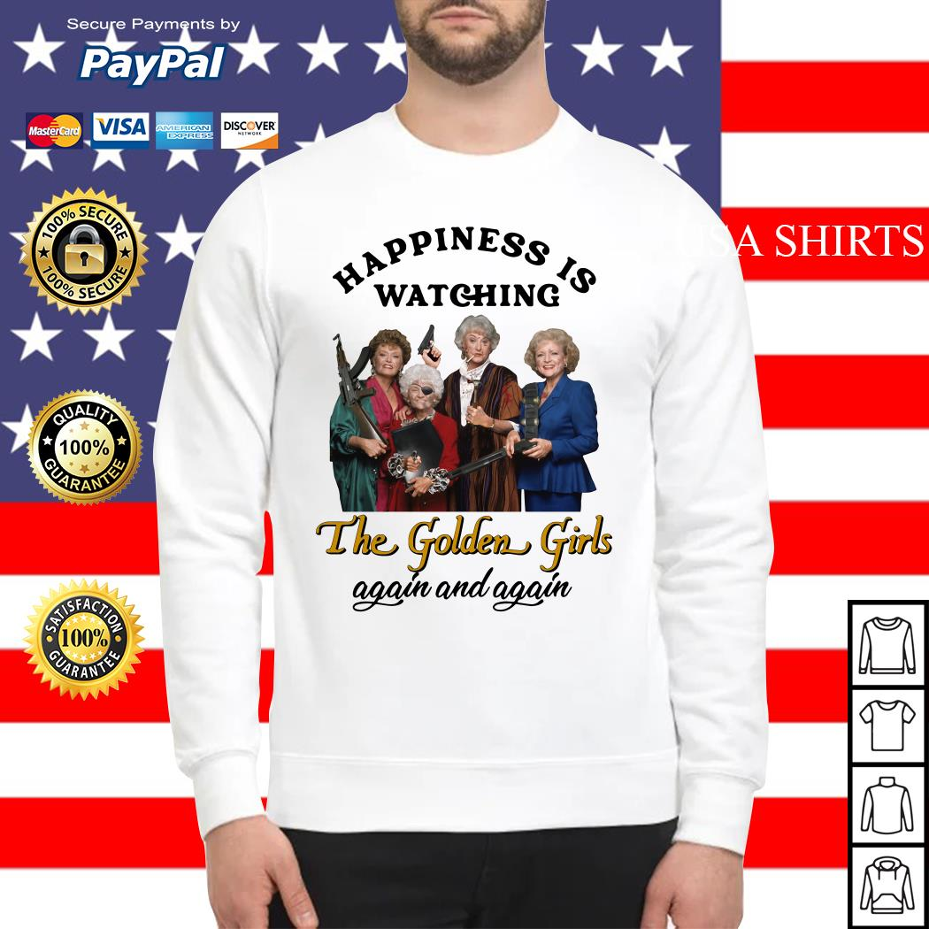 Happiness is watching The Golden Girls again Sweater