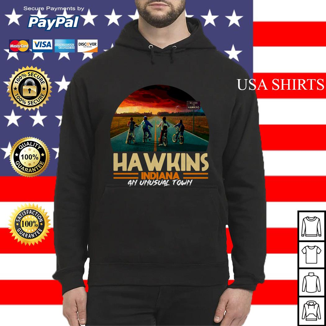 Hawkins indiana an unusual town Stranger Things Hoodie