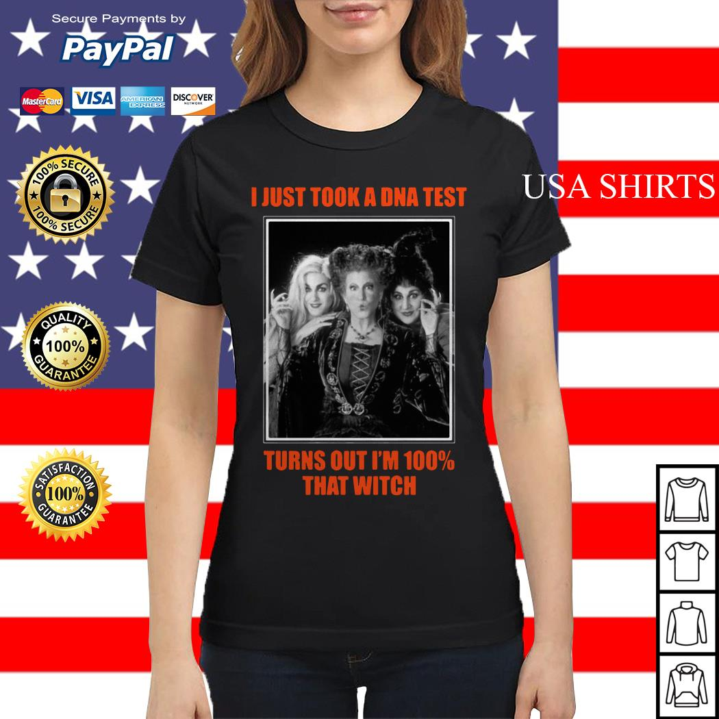I just took a DNA test turns out I'm 100 that witch Hocus Pocus Ladies tee