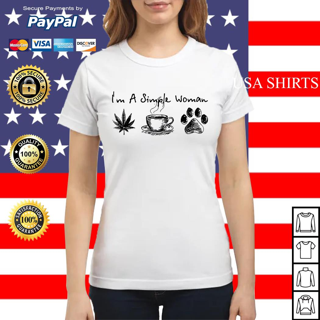 I'm a simple woman I like weed coffee and pawz dog Ladies tee