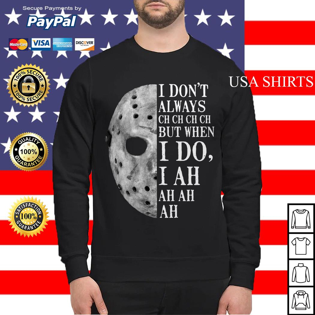 Jason Voorhees I don't always ch ch ch ch but when I do Sweater
