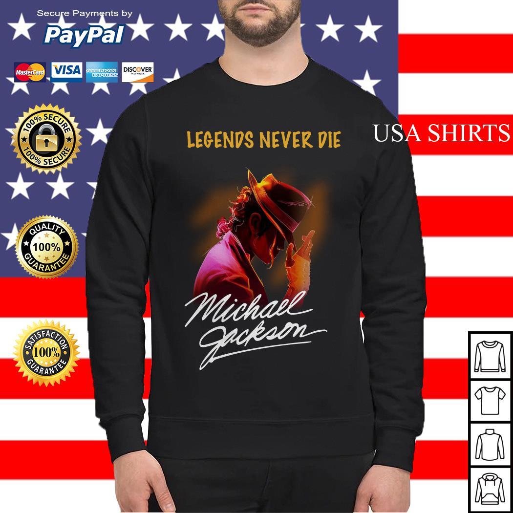 Legends never die Michael Jackson Sweater