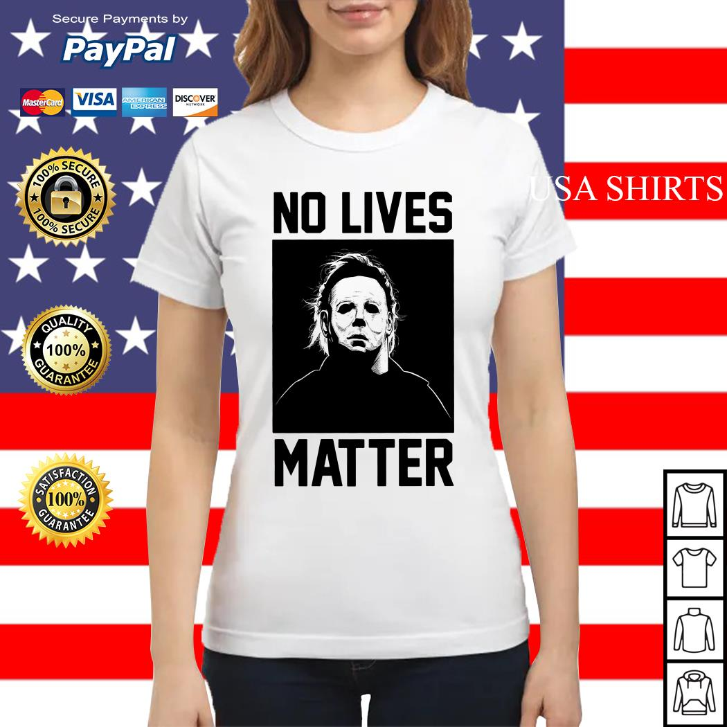 Michael Myers no lives Matter Ladies tee