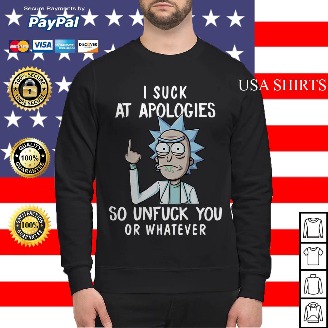 Morty I suck at apologies so unfuck you or whatever Sweater