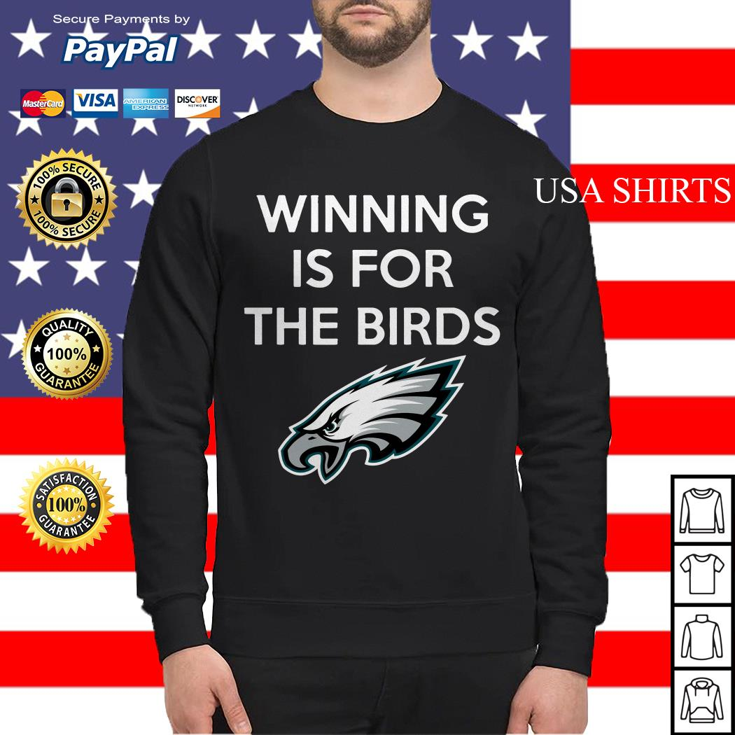 Philadelphia Eagles Winning is for the Birds Sweater