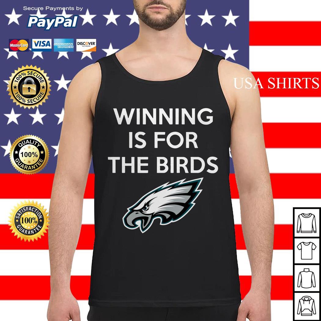 Philadelphia Eagles Winning is for the Birds Tank top