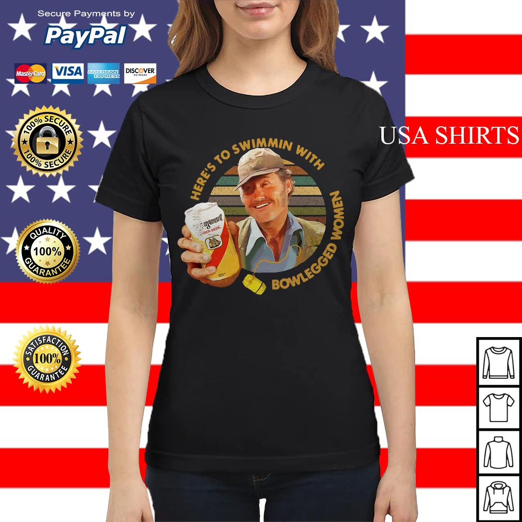 Quint Jaws Here's to swimmin with bowlegged women Ladies tee