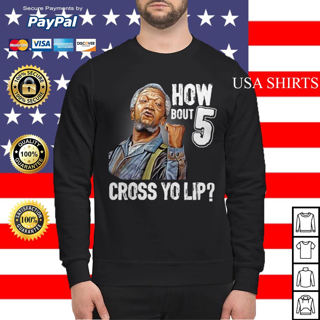 Sanford and Son how bout 5 cross yo lip Sweater