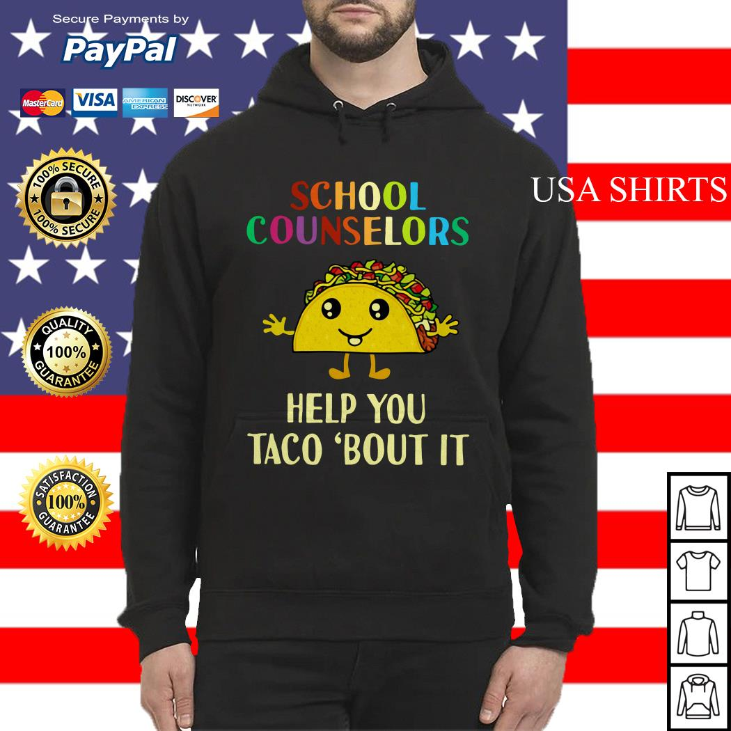 School counselors help you Taco 'bout it Hoodie
