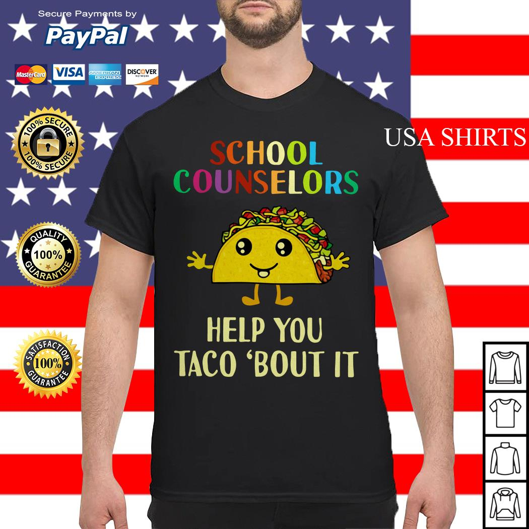 School counselors help you Taco 'bout it shirt