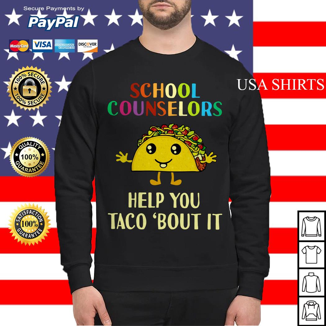 School counselors help you Taco 'bout it Sweater