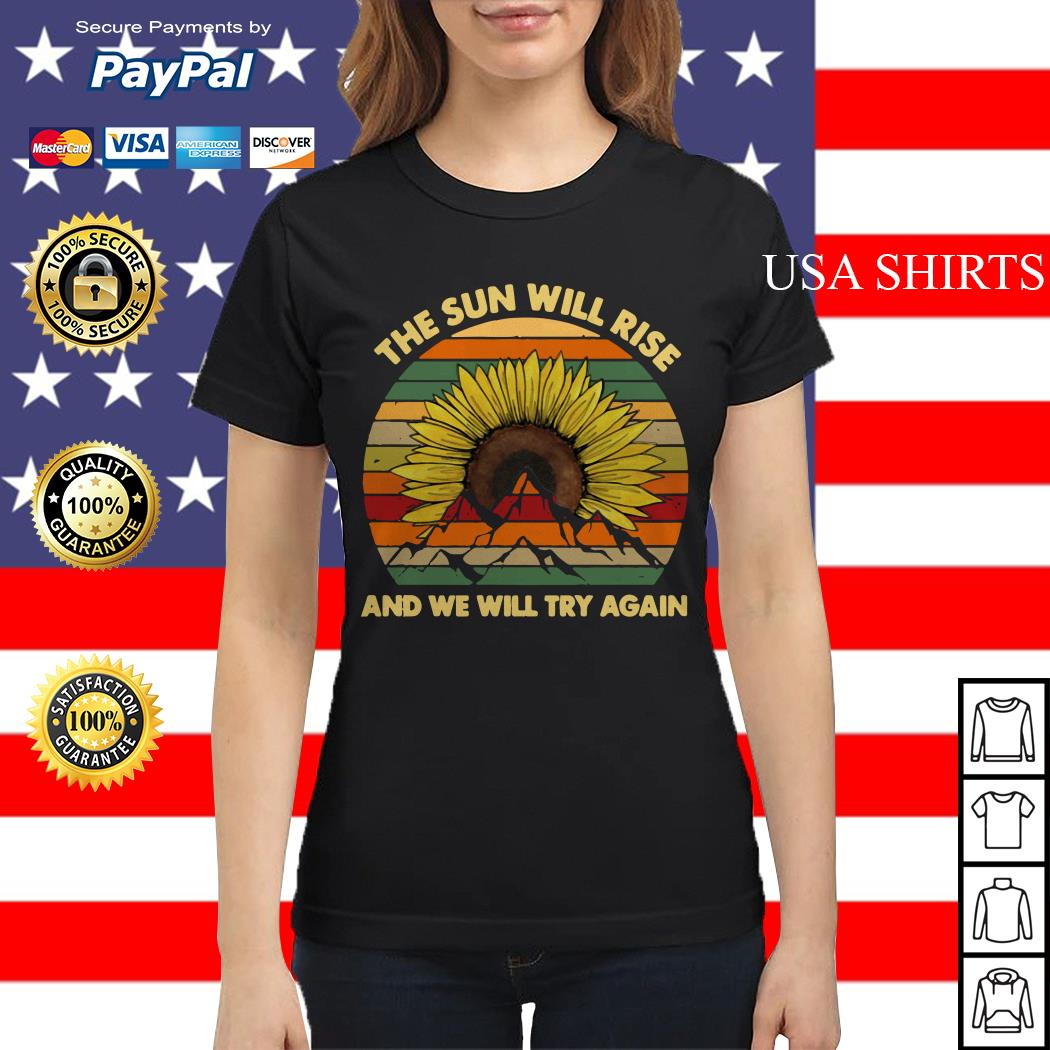 Sunflower the sun will rise and we will try again vintage Ladies tee