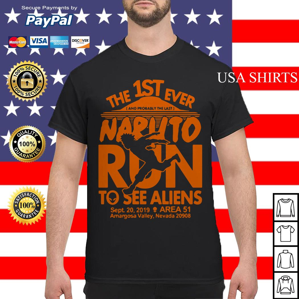 The 1ST ever Naruto run to see Aliens sept 20 2019 Area 51 shirt