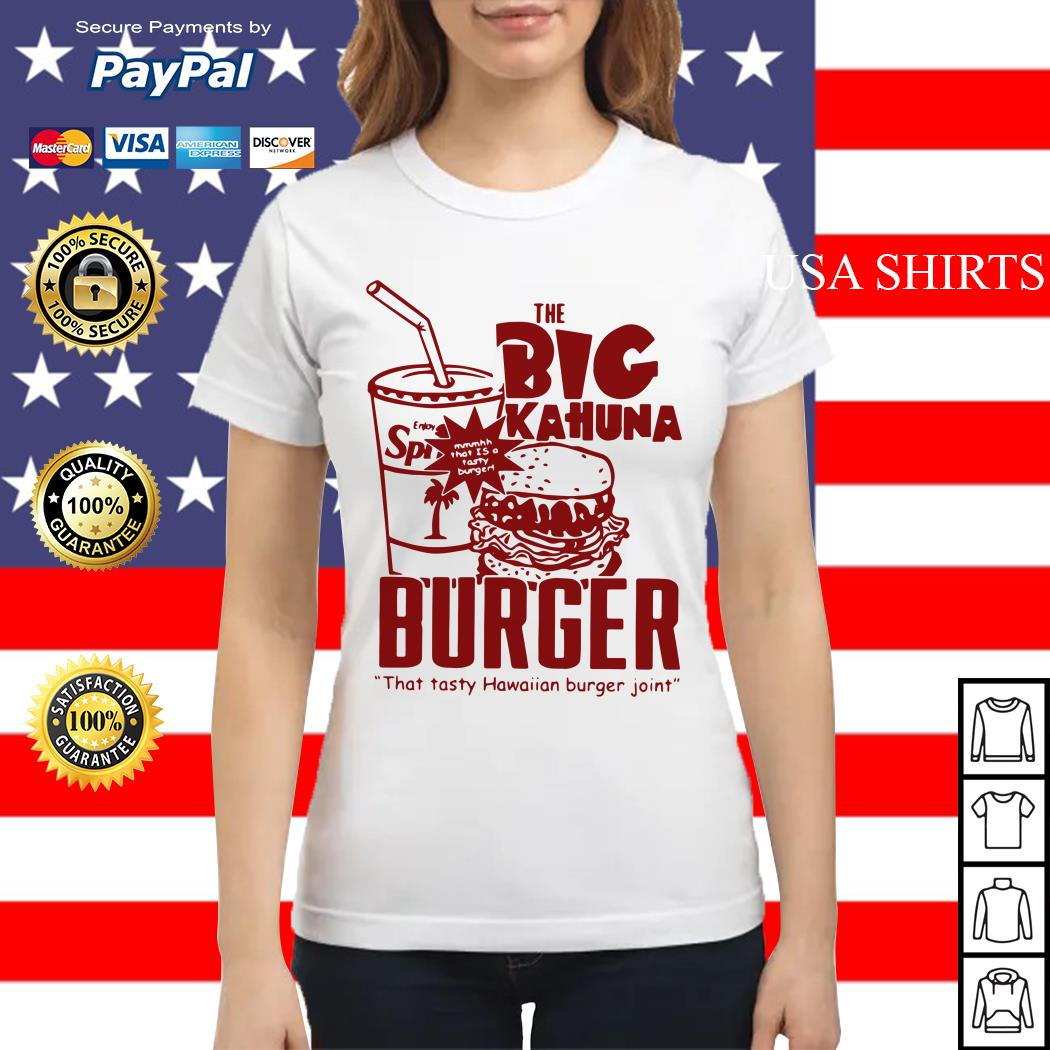 The big Kahuna Burger that tasty Hawaiian burger joint Ladies tee
