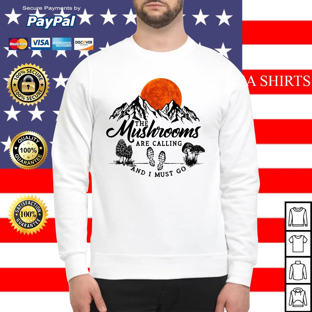 The mushrooms are calling and I must go Sweater