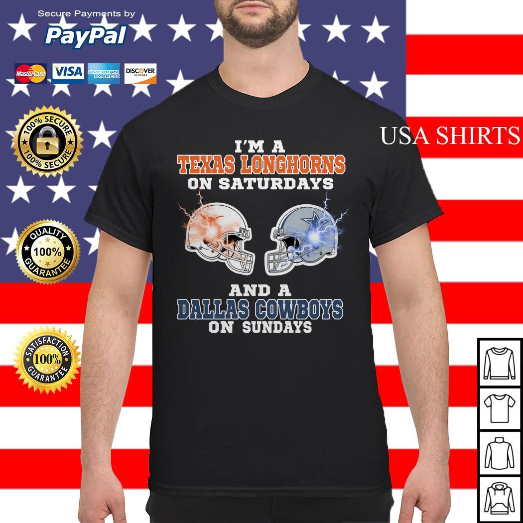 I'm Texas Longhorns on saturdays and a Dallas Cowboys on sundays shirt