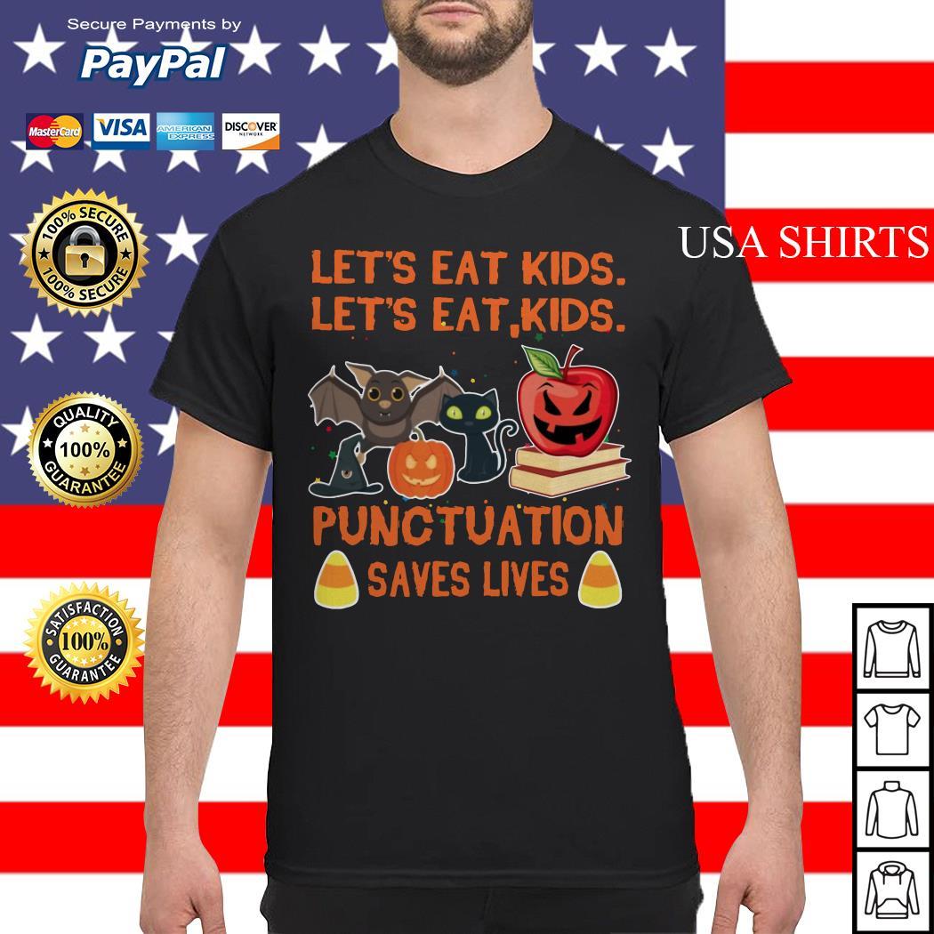 Halloween Let's eat kids Let's eat kids punctuation saves lives shirt