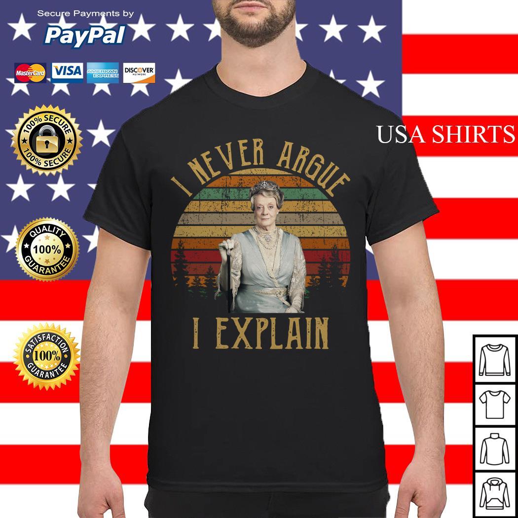 I never Argue I explain Violet Crawley vintage shirt