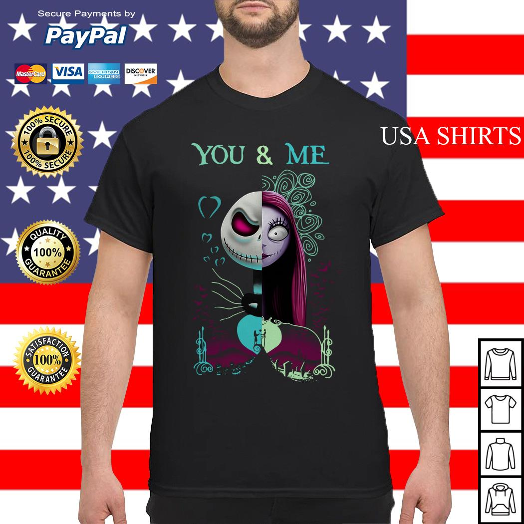 The Nightmare Before Sally and Jack Skellington you and me shirt
