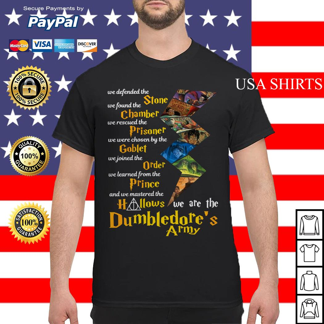 We defended the Stone we found the Chamber Dumbledore's Army shirt