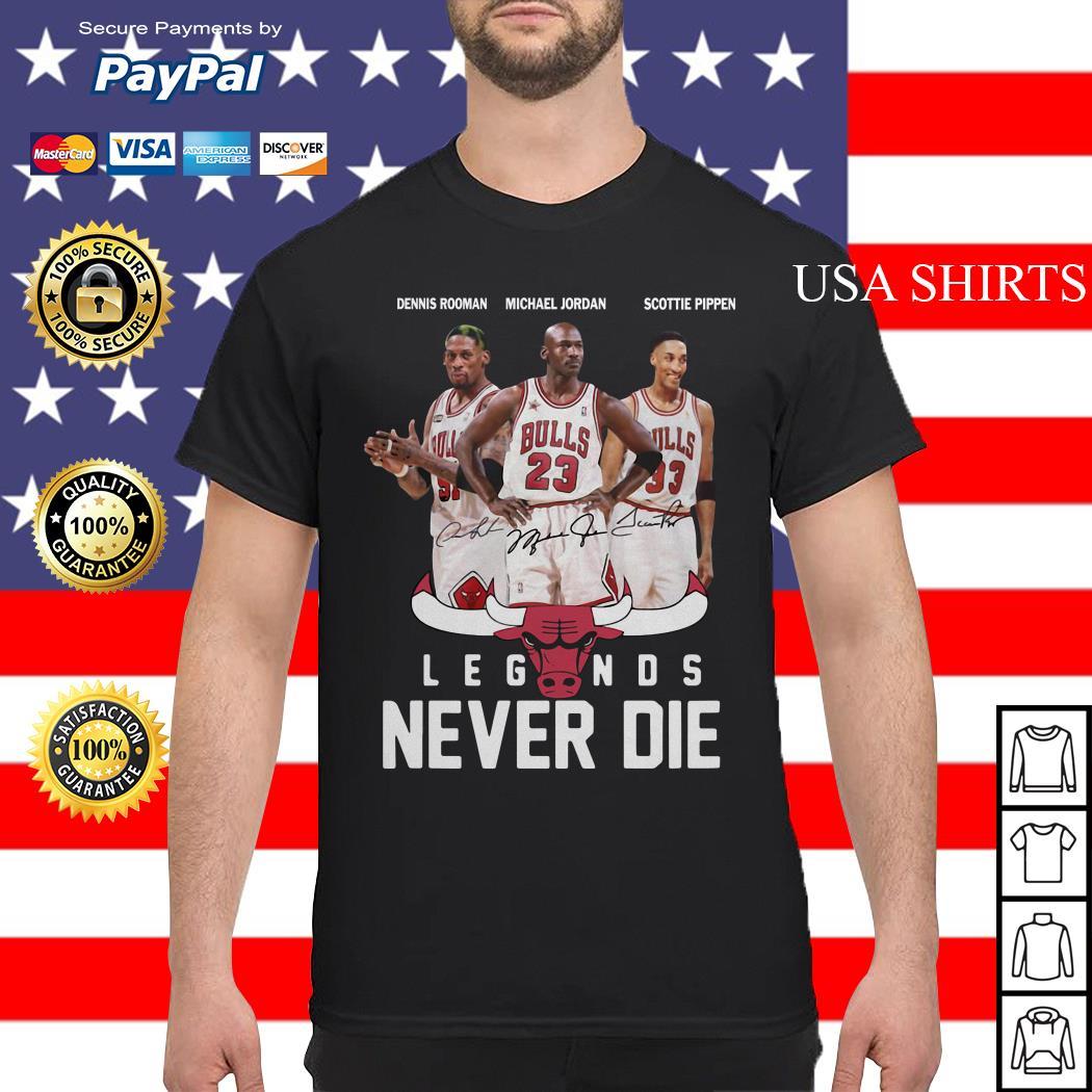 Chicago Bulls NBA Legends never die shirt