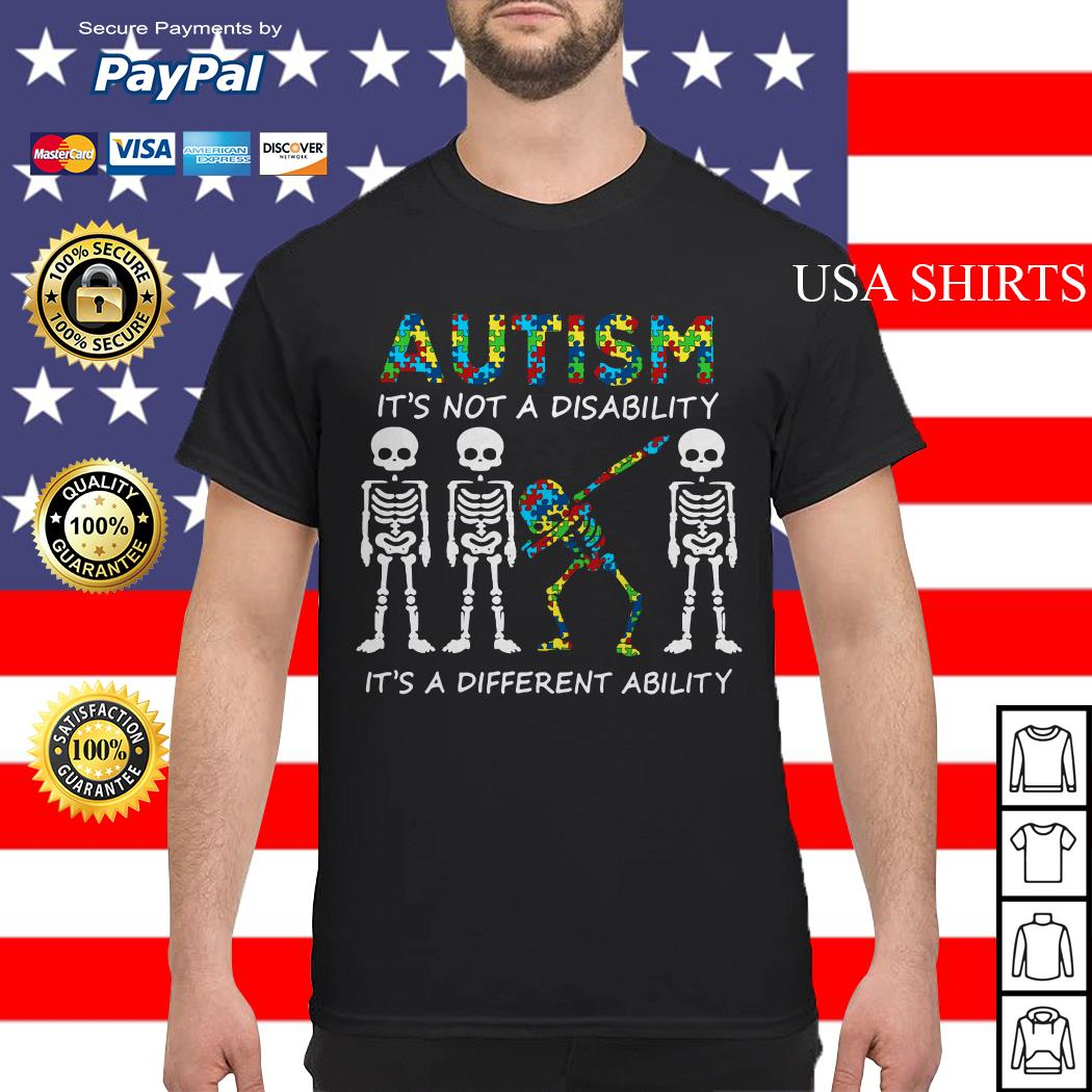 Skellington dabbing Autism it's not a disability it's a different  ability shirt