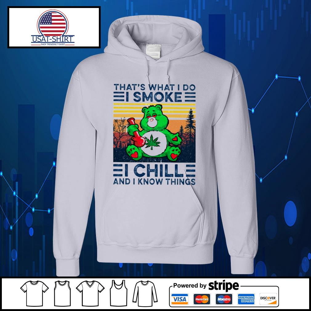 Bear that's what I do I smoke I chill and I know things vintage s Hoodie