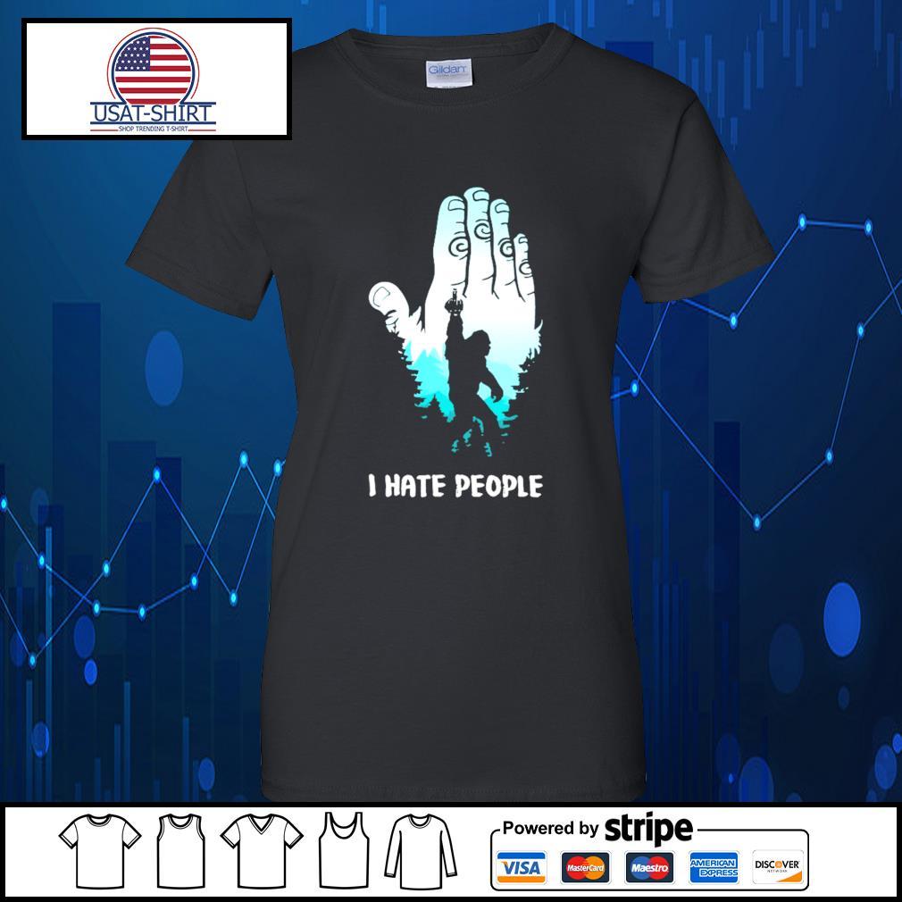 Bigfoot hand fuck I hate people s Ladies-Tee