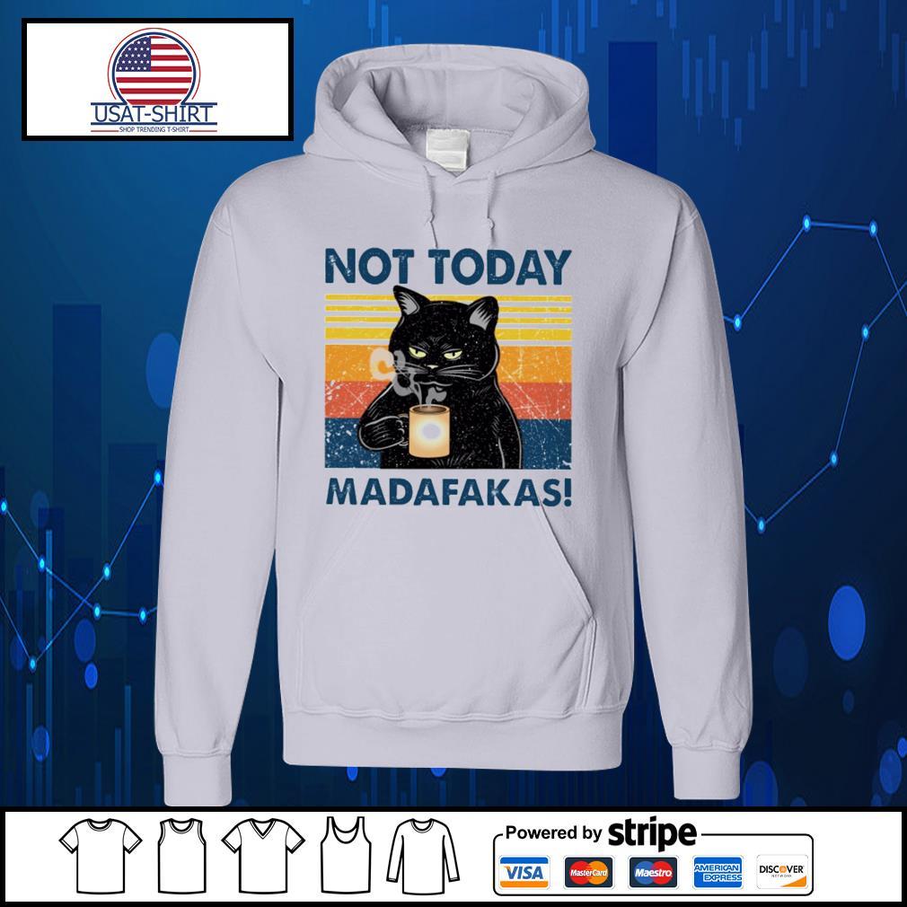 Black cat not today Madafakas vintage s Hoodie