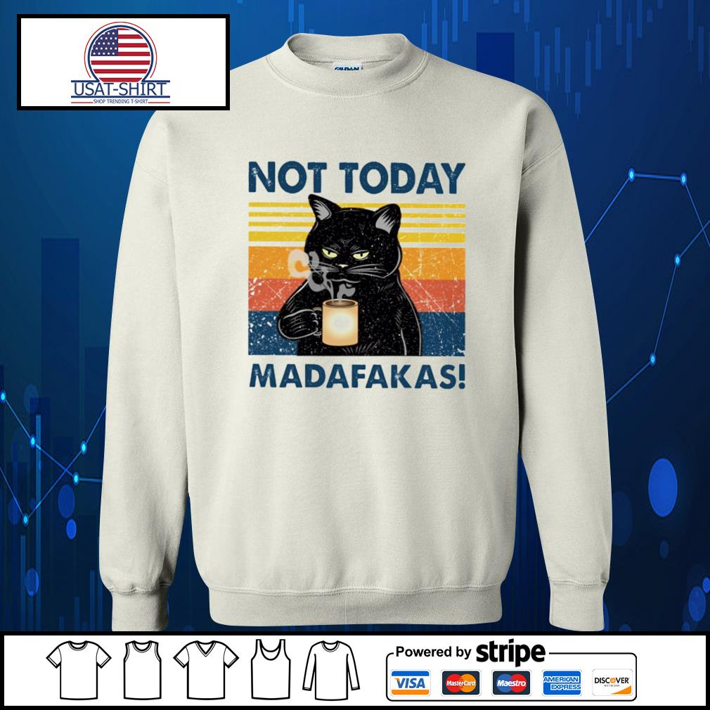 Black cat not today Madafakas vintage s Sweater