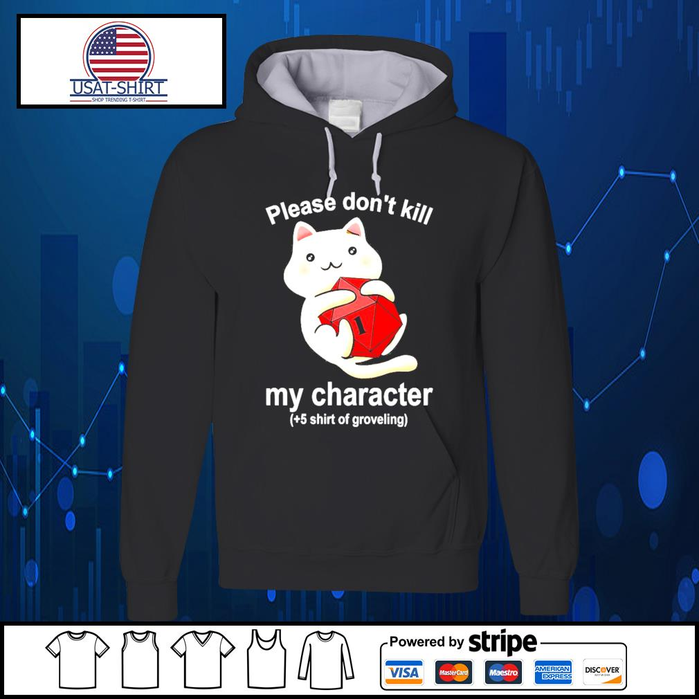 Cat please don't kill my character s Hoodie